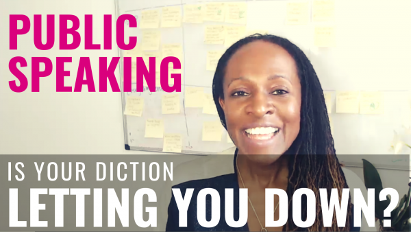 Public Speaking - Is your diction LETTING YOU DOWN?