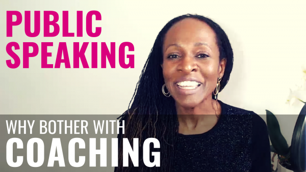 Public Speaking - Why bother with COACHING?