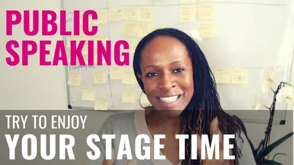 PUBLIC SPEAKING TRY TO ENJOY YOUR STAGE TIME