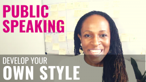 Public Speaking - Develop your OWN STYLE