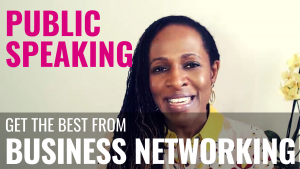 Public Speaking - Get the best from BUSINESS NETWORKING