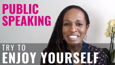 Public Speaking - Try to ENJOY YOURSELF