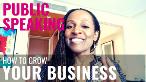 Public Speaking - How to grow YOUR BUSINESS