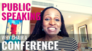 Public Speaking - Why chair a CONFERENCE
