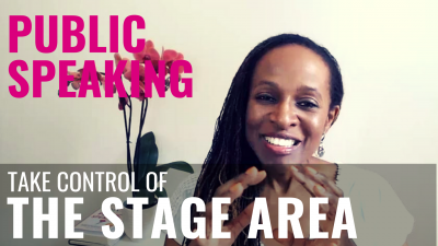 Public Speaking - Take control of THE STAGE AREA