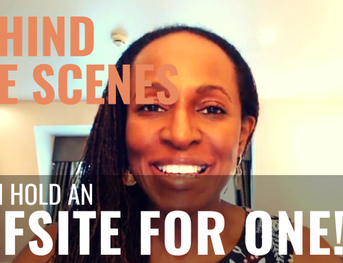 Public Speaking (BEHIND THE SCENES) – Why I hold an OFFSITE FOR ONE!