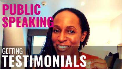PUBLIC SPEAKING - Getting TESTIMONIALS