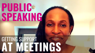Public Speaking - Getting support AT MEETINGS