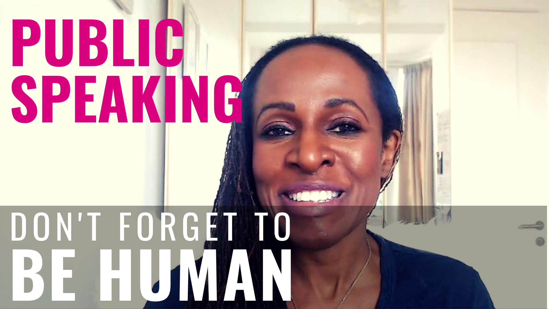 PUBLIC SPEAKING – Don't forget to BE HUMAN