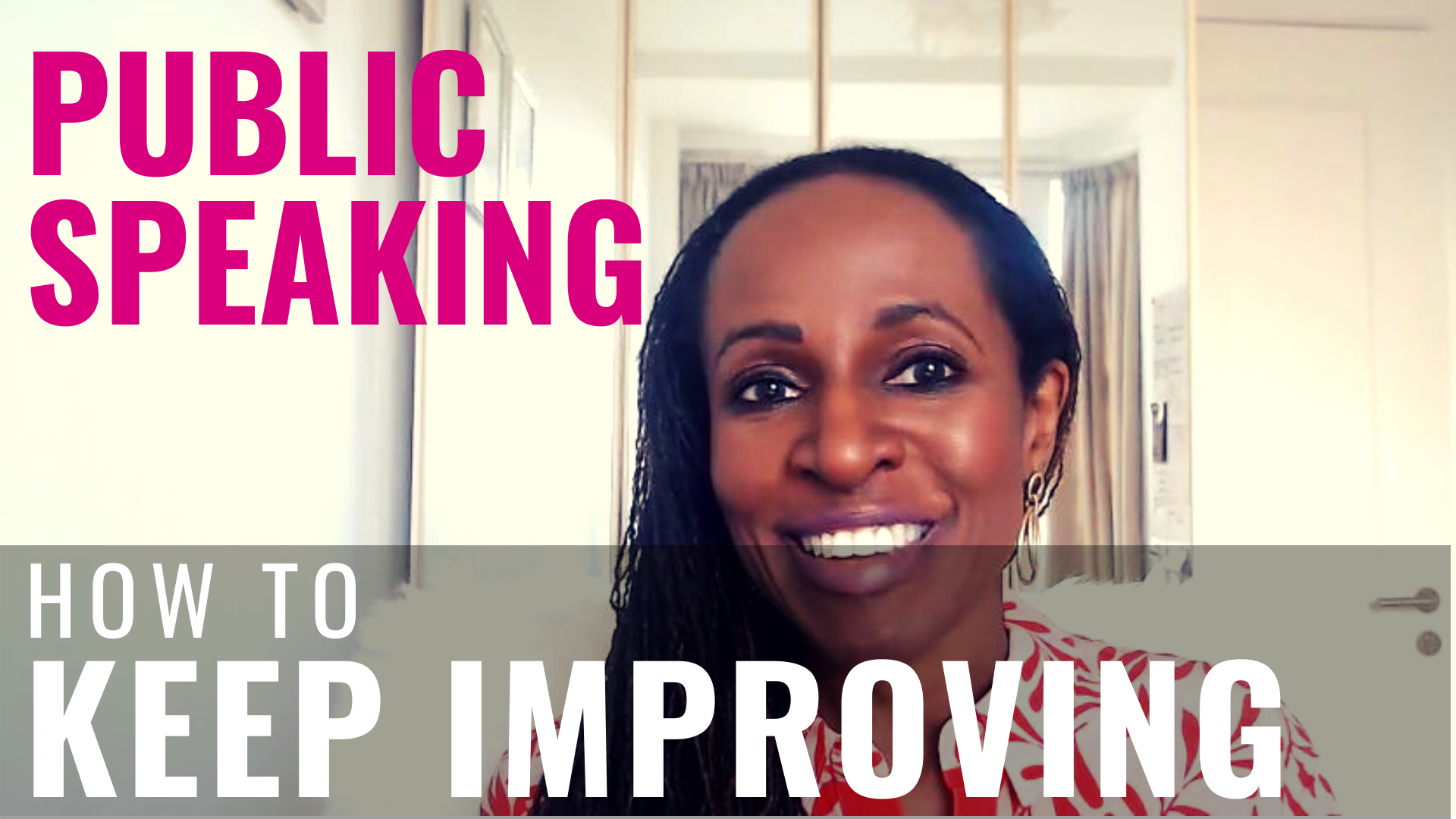 PUBLIC SPEAKING - How to KEEP IMPROVING