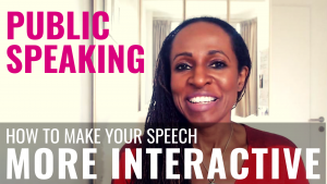 PUBLIC SPEAKING - How to make your speech MORE INTERACTIVE