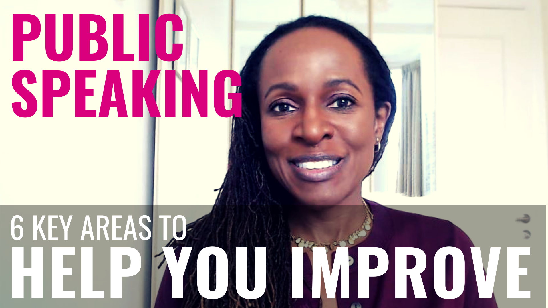 PUBLIC SPEAKING – 6 Key Areas to HELP YOU IMPROVE